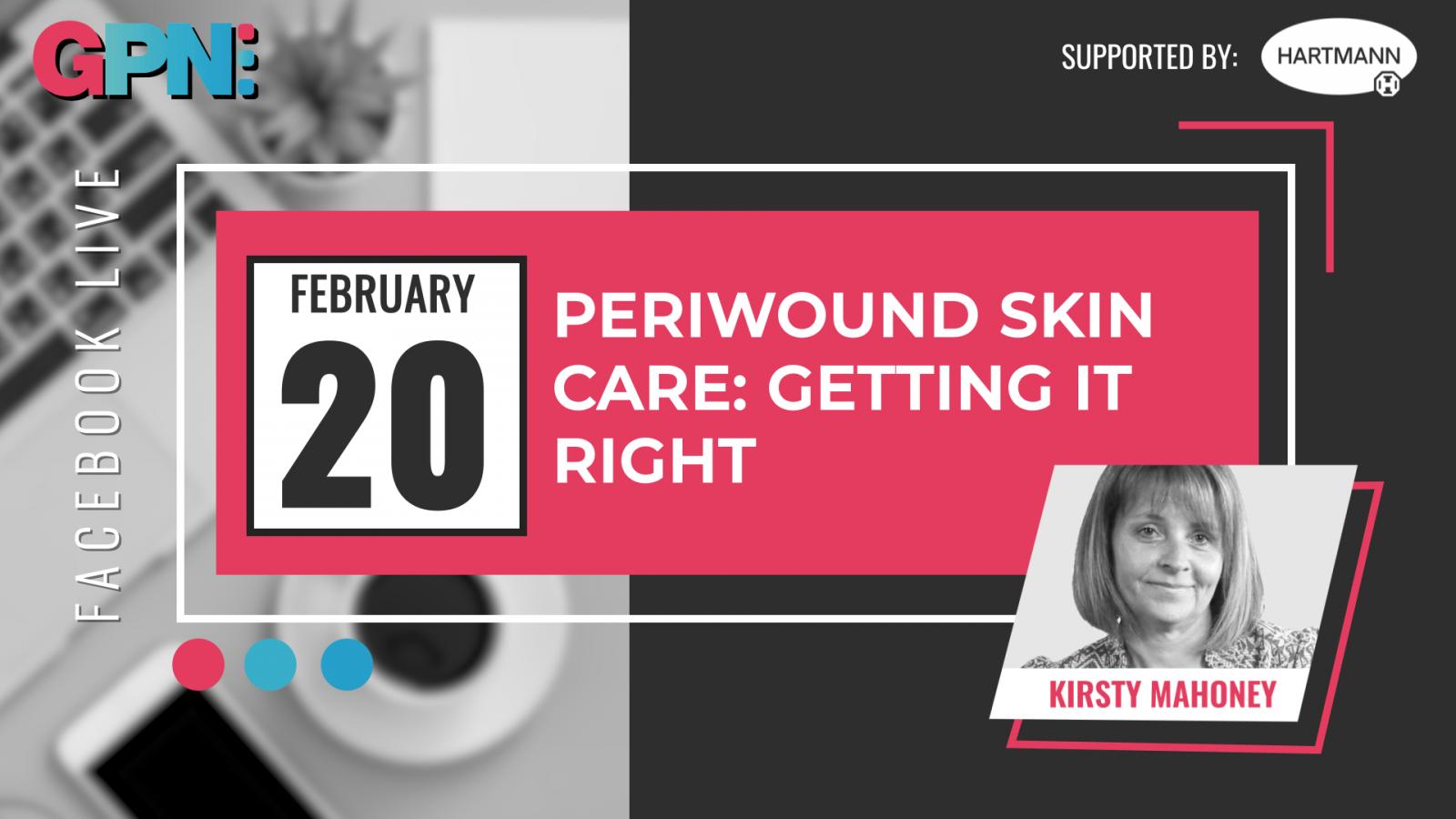 Periwound skin care: getting it right