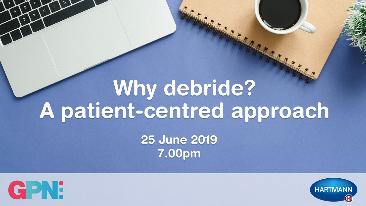 Why Debride? A patient-centred approach