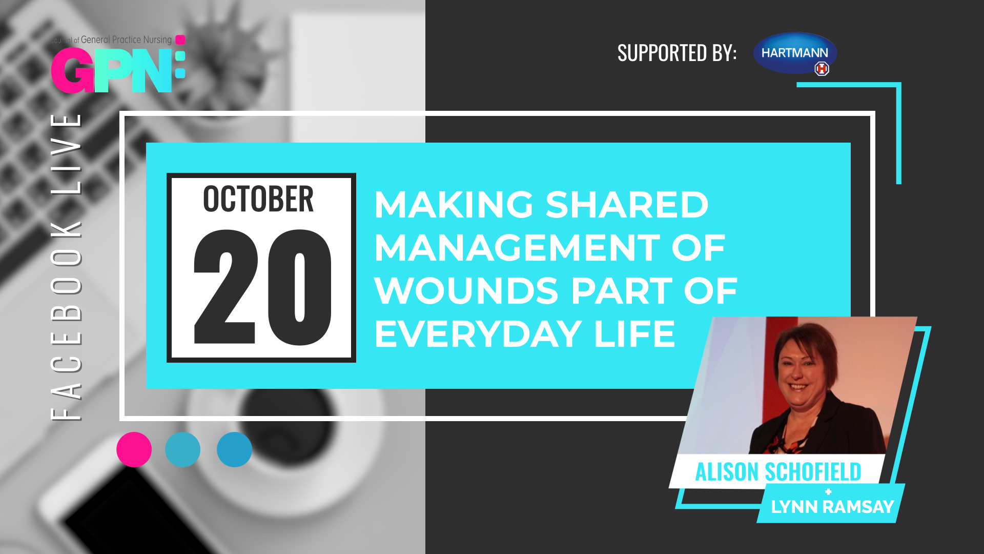 Facebook Live: Making shared management of wounds part of everyday life