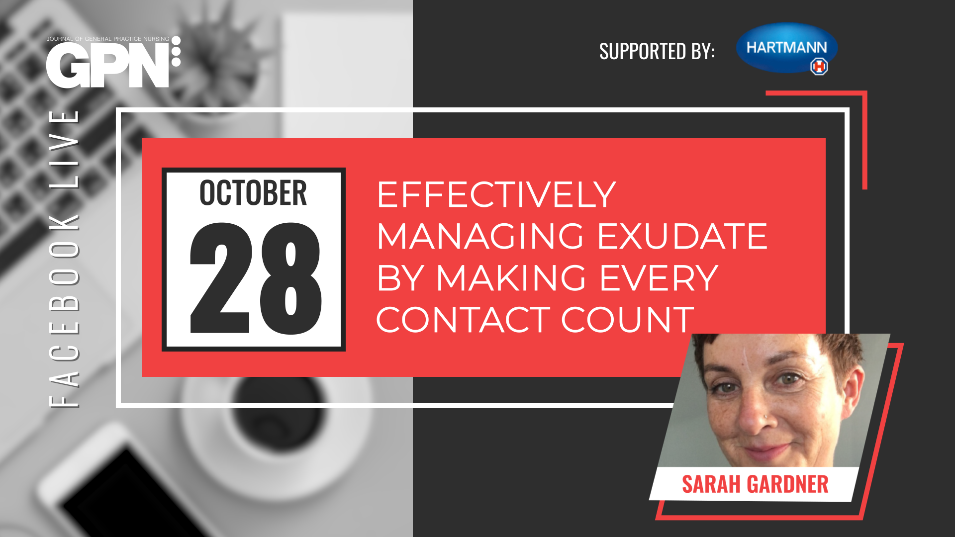 Facebook Live: Effectively managing exudate by making every contact count